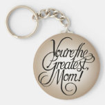 You're the greatest mum key chain