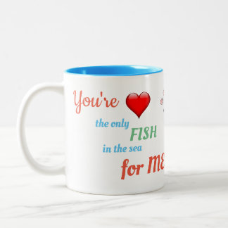 You're the Only FIsh - MUG