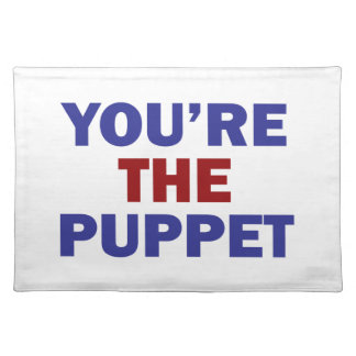You're the Puppet Placemat