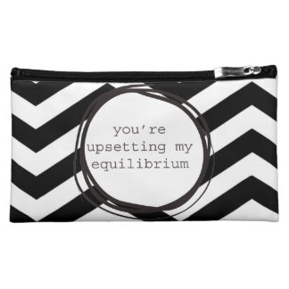 You're upsetting my equilibrium funny makeup bag
