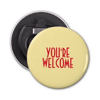 You're Welcome Bottle Opener