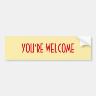 You're Welcome Bumper Sticker