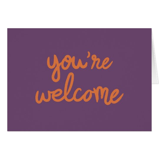 You're Welcome! Card