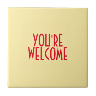 You're Welcome Ceramic Tile