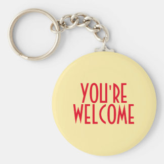 You're Welcome Keychain
