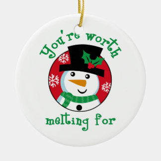 YOURE WORTH MELTING FOR ROUND CERAMIC DECORATION