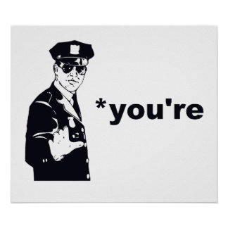 You're Your Grammar Police Poster