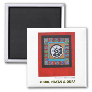 Yours, Mayan & Ours Z Magnet