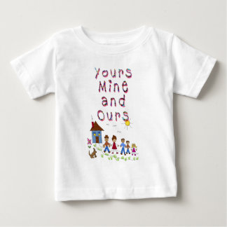Yours Mine and Ours Blended Family Stepmom Stepdad Baby T-Shirt