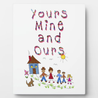 Yours Mine and Ours Blended Family Stepmom Stepdad Photo Plaque