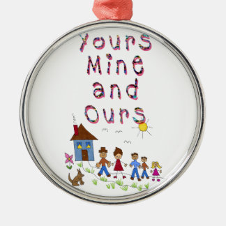 Yours Mine and Ours Blended Family Stepmom Stepdad Silver-Colored Round Decoration