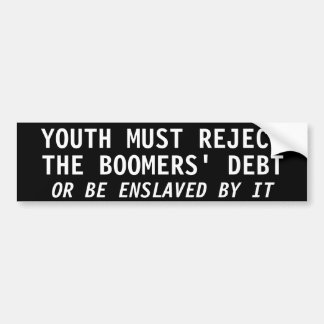 YOUTH MUST REJECT BOOMERS' DEBT BUMPER STICKERS