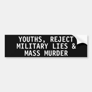 Youths, reject Military lies & Mass murder Car Bumper Sticker