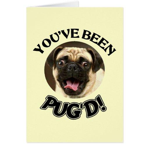 YOU'VE BEEN PUG'D! - FUNNY PUG DOG CARD