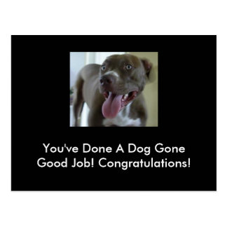 You've Done A Dog Gone Good Job! Postcard
