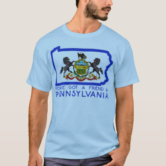 You've Got A Friend in Pennsylvania T-Shirt