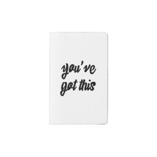 You've Got This: Inspiring, Simple Pep-Talk, 1 Pocket Moleskine Notebook