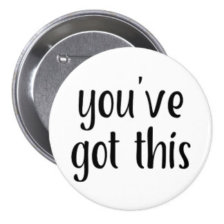 You've Got This: Inspiring, Simple Pep-Talk, 2 7.5 Cm Round Badge