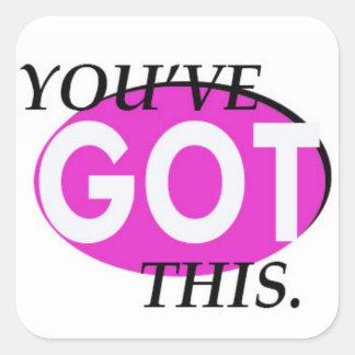 You've Got This Sticker