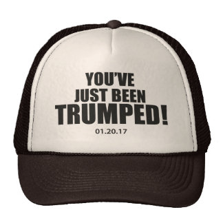 You've Just Been Trumped! Trucker Cap Hat
