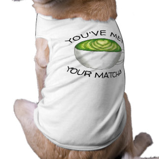You've Met Your Match Matcha Green Tea Latte Love Shirt
