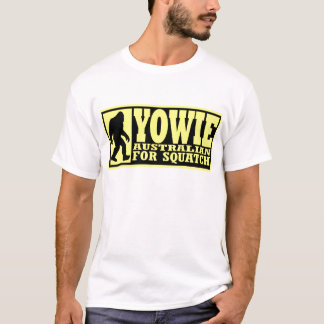 YOWIE AUSTRALIAN FOR SQUATCH - Bigfoot Down Under T-Shirt