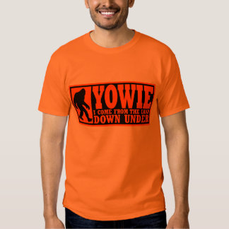 YOWIE I COME FROM THE LAND DOWN UNDER - Bigfoot Tees