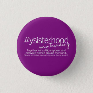 YSisterhood - Now Trending 3 Cm Round Badge