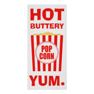 Yum Hot Buttery Popcorn Sign Poster