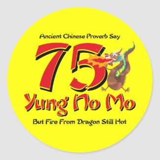 Yung No Mo 75th Birthday Round Sticker