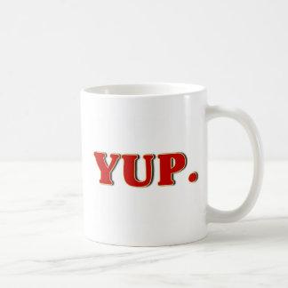 Yup. Coffee Mug