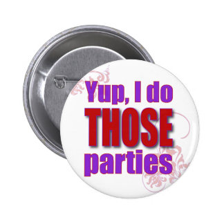 Yup, I do THOSE parties! Pinback Buttons