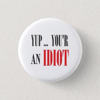 yup its funny 3 cm round badge