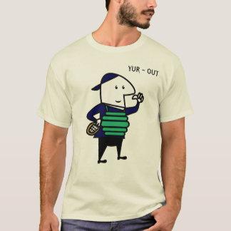 YUR ~ OUT T-Shirt