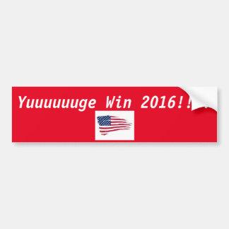 Yuuuge Trump win Bumper Sticker
