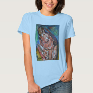 z hold me tight., hold me tight! t shirts