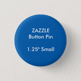 "ZAZZLE Custom 1.25"" Small Round Button Pin BLUE"
