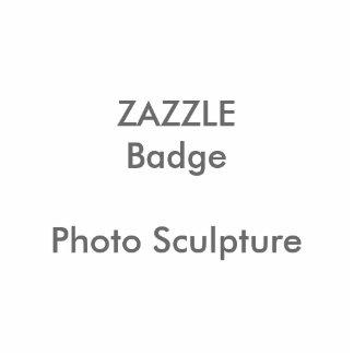 ZAZZLE Custom Photo Sculpture Badge