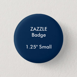 "ZAZZLE Custom Printed 1.25"" Small Round Badge"