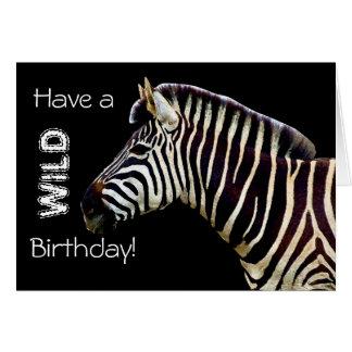 Zebra - Have a WILD Birthday! Card
