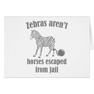 Zebras Aren't Horses Escaped From Jail Card