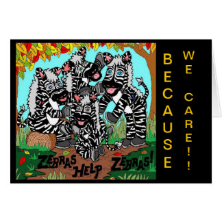 ZEBRAS HELP ZEBRAS BECAUSE WE CARE CARD