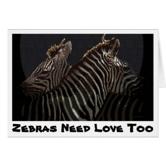 Zebras Need Love too Greeting Card