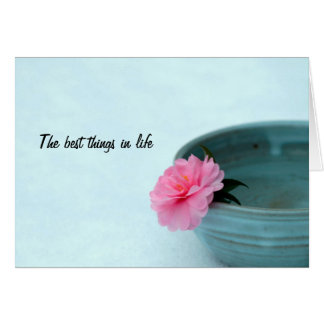 Zen Best Things In Life Card