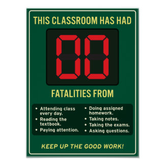 Zero fatalities from good classroom habits. poster