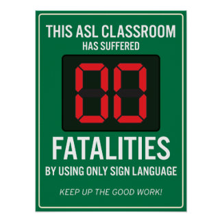 Zero Fatalities from using only ASL. POSTER