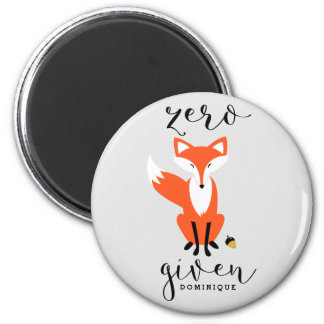 Zero Fox Given Funny Pun Personalized Magnet
