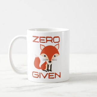 """Zero Fox Given"" Sarcastic Coffee Mug"