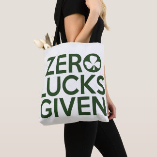Zero Lucks Given Tote Bag