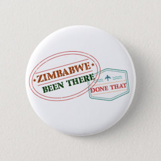 Zimbabwe Been There Done That 6 Cm Round Badge